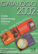 CATALOGO GOLDEN 2002 CARTE TELEFONICHE ITALIANE - Schede Telefoniche