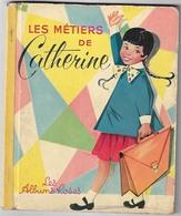 Les Albums Roses : Les Métiers De Catherine De 1957 - Non Classés