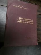 L'Etat Indépendant Du Congo : Documents Sur Le Pays Et Ses Habitants (1904) Boma - 1901-1940