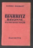 Biarritz Bayonne Et Le Pays Basque Français (64 Pyrénées Atlantiques) GuIde DIAMANT HACHETTE 1928.(PPP21330) - Tourisme