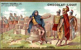 CHROMO CHOCOLAT LOUIT MARIUS POURSUIVI ET ASSIS SUR LES RUINES DE CARTHAGE - Louit