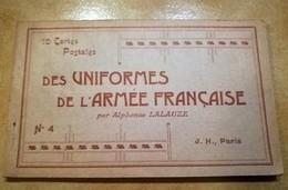 CARNET 10 CPA UNIFORME DE L'ARMEE FRANCAISE LALAUZE GARDE REPUBLICAINE SAPEURS-POMPIERS CHASSEURS ALPINS ST-CYR GENIE - Uniformes