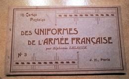 CARNET 10 CPA UNIFORME DE L'ARMEE LALAUZE TIRAILLEUR ZOUAVE ARTILLERIE COLONIALE CHASSEUR D'AFRIQUE SPAHIS MILITAIRE - Uniformes