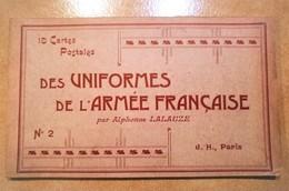 CARNET 10 CPA UNIFORME DE L'ARMEE LALAUZE ARTILERIE CAVALIER CUIRASSIER MEDECIN-MAJOR HUSSARD INFANTERIE COLONIALE - Uniformes