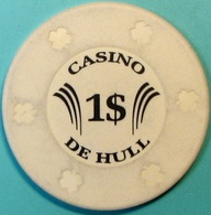 $1 Casino Chip. Casino De Hull, Quebec, CAN. S46. - Casino