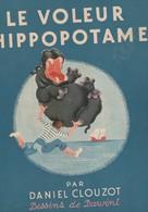 Rare Livre Le Voleur D'Hippopotames Par Daniel Clouzot  Dessin De Darvint - Livres, BD, Revues
