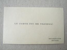 Croatia / Dubrovnik Raguse - LE COMTE IVO DE VOJNOVIĆ ( Old Visit Card ) - Cartoncini Da Visita