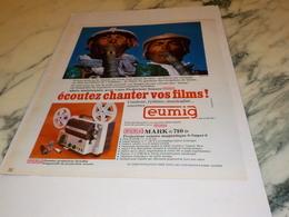ANCIENNE PUBLICITE ECOUTEZ CHANTER VOS FIMS EUMIG  1972 - Fotografia