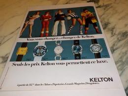 ANCIENNE PUBLICITE VOUS VOUS CHANGEZ  MONTRE KELTON  1972 - Bijoux & Horlogerie