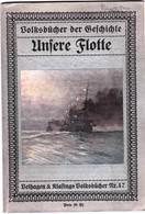 Unsere Flotte Volksbucher   Circa 1910    38 P   Fotos Bateaux, Marins    Bon état - Police & Militaire