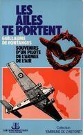 LES AILES TE PORTENT SOUVENIRS PILOTE ARMEE AIR GUERRE 1939 1945 INDOCHINE ALGERIE - Libros