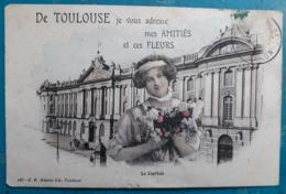 CPA - TOULOUSE - De Toulouse Je Vous Adresse Mes AMITIES Et Ces FLEURS - Le Capitole - Colorisée - 2 Scans - Toulouse
