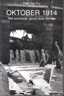 Oktober 1914 ~ Het Koninkrijk Gered Door De Zee // Paul Van Pul - Guerra 1914-18