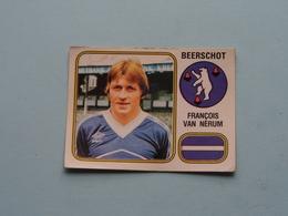 BEERSCHOT ( François VAN NERUM ) > FOOTBALL 81 ( Nr. 52 ) - Figurine PANINI ! - Trading Cards