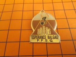 813e PINS PIN'S / Beau Et Rare : Thème  SPORTS / FFSQ FEDERATION FRANCAISE SPORT QUILLE ESPERANCE BALGA - Bowling