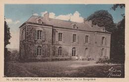 BAIN DE BRETAGNE  Le Chateau De La Borgniere - Frankreich
