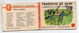 Micro LivretNATION?SN AT WAR 31 : AMERICAN CIVIL WAR  (Bancroft Tiddlers) (PPP21332) - Forces Armées Américaines