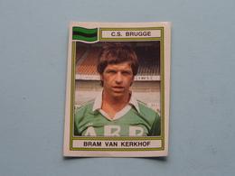 C.S. BRUGGE ( Bram VAN KERKHOF ) > FOOTBALL 84 ( Nr. 120 ) - Figurine PANINI ! - Trading-Karten
