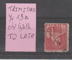 TRINIDAD: Yv N° 13a  Annulé Griffe TOO LATE TB - Trinité & Tobago (1962-...)