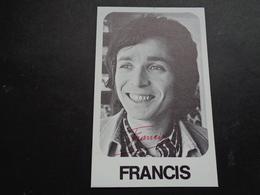 Artiste ( 639 )  Artiest Zangeres  Zanger ( Geen Postkaart ) Dédicasse Signature Handtekening :  Francis - Chanteurs & Musiciens