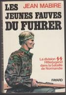 Jean Mabire, Les Jeunes Fauves Du Fuhrer, Division Hitlerjugen De Normandie - Books