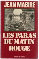 Jean Mabire Les Paras Du Matin Rouge Presses De La Cité - Libros