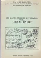 Belgique LES QUATRE PERIODES D UTILISATION DE LA  GROSSE BARBE E Et M Deneumostier 85 Pages - Philatelie Und Postgeschichte