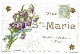 Vive Ste MARIE Carte Fantaisie Dentelée...1906 - Prénoms