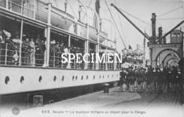 663 La Musique Militaire Au Départ Pour Le Congo  - Anvers - Antwerpen - Antwerpen
