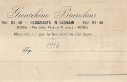 """6298 """"GIOACCHINO BACCALONI-NEGOZIANTE IN LEGNAMI-ROMA-MACCHINARIO PER LAVORAZ. DEL LEGNO""""CART. POST. ORIG. SPEDITA 1916 - Mercanti"""