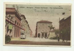 BOLOGNA - PIAZZA GARIBALDI - VIA INDIPENDENZA VIAGGIATA  FP - Bologna