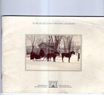 LE MUSEE McCORD D'HISTOIRE CANADIENNE LIVRET DE 26 PAGES ( Couverture Incluse ) DE 21.5 X 16 - Canadá