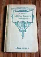 Livre Encyclopédie Connaissance Agricole Laiterie Beurrerie Fromagerie Hachette - Encyclopédies
