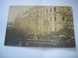 TOP (1) !! CPA PHOTO - LUXEMBOURG VILLE ( GRAND DUCHE ) - ARRIVEE TROUPES FRANCAISES 22/11/1918 - WW1 - Luxembourg - Ville