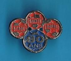 1 PIN'S  //  **  STADE SAINTE BARBE / 80 ANS / LA GRAND'COMBE / GARD / OCCITANIE ** - Feuerwehr