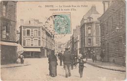 Seine  Maritime : DIEPPE : La  Grande  Rue  Du  Pollet - Dieppe
