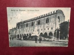 Cartolina Saluti Da Mantova - Il Palazzo Ducale - 1918 - Mantova