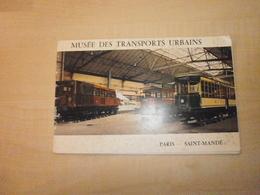 Ancien Carnet MUSEE DES TRANSPORTS URBAINS  PARIS SAINT -MANDE - Tourism Brochures