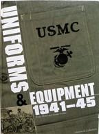 USMC. UNIFORMS & EQUIPMENT.1941-45. Bruno Alberti & Laurent Pradier. H.& C. 2007. - Forces Armées Américaines