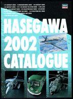 "Catalogue De Modélisme ""HASEGAWA"" - Année 2002. - Literature & DVD"