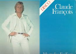 Claude François : Magnolias For Ever, Alexandrie, Alexandra, Etc. (Disques Flèche, Carrère) - Disco, Pop
