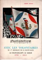 AVEC LES VOLONTAIRES 1er BATAILLON HAUTE SAONE  DIT BATAILLON DE GRAY 1791 1815 REVOLUTION EMPIRE GUERRE - Libri