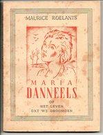 Maurice Roelants Maria Danneels Bekroond Werk Bekroond Met 3-jaarlijse Prijs Van Vlaansche Provinciën 192 Blz - Literature