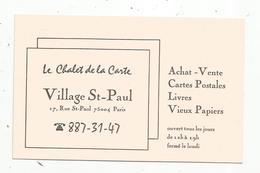 Carte De Visite , LE CHALET DE LA CARTE , VILLAGE ST PAUL ,Paris 4 E,achet Vente Cp , Vieux Papiers - Cartoncini Da Visita