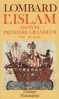 L'ISLAM DANS SA PREMIÈRE GRANDEUR - VIIIe-XIe SIÈCLES PAR MAURICE LOMBARD CHAMPS - Histoire