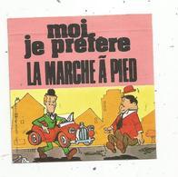 Autocollant VACHE GROSJEAN ,code Du Piéton Avec LAUREL & HARDY ,moi Je Préfére La MARCHE A PIED, 2 Scans - Autocollants