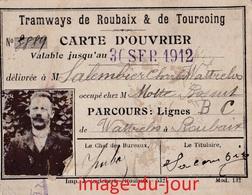 RARE CARTE DE CIRCULATION OUVRIER TRAMWAYS DE ROUBAIX ET DE TOURCOING 1912 ( Wattrelos ) Usine Motte Bossut - Abonnements Hebdomadaires & Mensuels