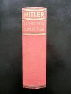 Adolf Hitler Mein Kampf La Mia Vita La Mia Battaglia Bompiani Milano 1942 Storia - Libri, Riviste, Fumetti