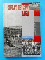 RNK SPLIT - Croatia Football Club * SPLIT JE PRVA LIGA * Soccer Book Fussball Calcio Foot Kroatien Croazia Croatie - Livres, BD, Revues