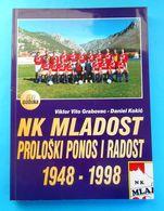 NK MLADOST PROLOZAC - Croatia Football Club * Book About 50. Anniversary * Soccer Fussball Calcio Foot Kroatien IMOTSKI - Livres, BD, Revues